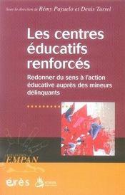 Les centres éducatifs renforcés ; redonner du sens à l'action éducative auprés des mineurs délinquants - Intérieur - Format classique