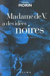 Madame De V.A Des Idees Noires - Intérieur - Format classique
