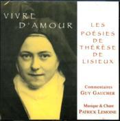 Vivre d'amour ; les poésies de Thérèse de Lisieux - Couverture - Format classique