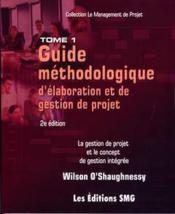 Guide Methodologique D'Elaboration Et De Gestion De Projet. La Gestion De Projet Et Le Concept De Ge - Couverture - Format classique