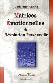 Matrices émotionnelles et révolution personnelle - Intérieur - Format classique