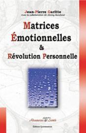 Matrices émotionnelles et révolution personnelle - Couverture - Format classique