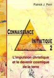 Connaissance initiatique t.2 ; l'impulsion christique et le devenir cosmique de la terre - Intérieur - Format classique