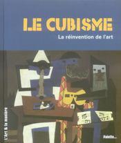 Le cubisme ; la réinvention de l'art - Intérieur - Format classique
