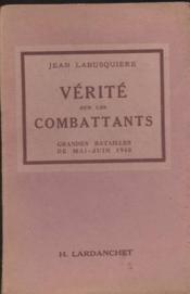 Verite sur les combattants grandes batailles de mai -juin 1940 - Couverture - Format classique