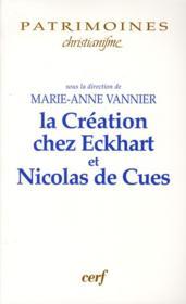 La création chez Maître Ekchart et Nicolas de Cues - Couverture - Format classique