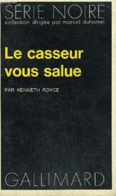 Collection : Serie Noire N° 1616 Le Casseur Vous Salue - Couverture - Format classique