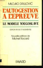 L'Autogestion A L'Epreuve. Le Modele Yougoslave. - Couverture - Format classique