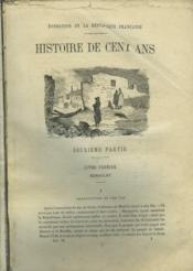 Histoire De Cent Ans. Deuxieme Partie. Livre Premier, Consulat. - Couverture - Format classique
