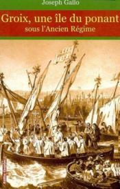Groix, Une Ile Du Ponant Sous L'Ancien Regime - Couverture - Format classique
