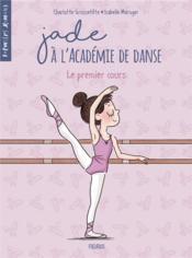 Jade à l'académie de danse T.1 ; le premier cours - Couverture - Format classique