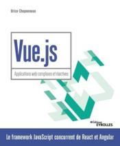 Vue.js ; applications web complexes et réactives - Couverture - Format classique