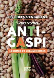 Les chefs s'engagent ; leurs recettes anti-gaspi légumes et légumineuses - Couverture - Format classique