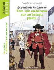 La véritable histoire de Tom, qui embarqua sur un bateau pirate - Couverture - Format classique
