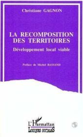 La recomposition des territoires ; développement local viable - Couverture - Format classique