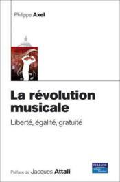 Revolution Musicale (La) Liberte, Egalite, Gratuite - Couverture - Format classique
