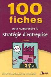 100 fiches pour comprendre la stratégie d'entreprise - Couverture - Format classique