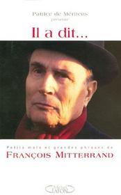 Il A Dit... Petits Mots Et Grandes Phrases De Francois Mitterrand - Intérieur - Format classique