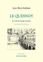 Le quesnoy, les cles du bocage avesnois - Couverture - Format classique