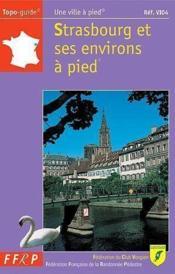 Strasbourg Et Ses Environs A Pied - 67-Pr-Vi04 - Couverture - Format classique