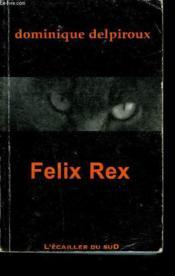 Felix rex - Couverture - Format classique