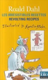Les irrésistibles recettes de Roald Dahl ; revolting recipes - Couverture - Format classique