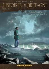 Histoires de Bretagne t.5 ; quand souffle le vent des îles - Couverture - Format classique