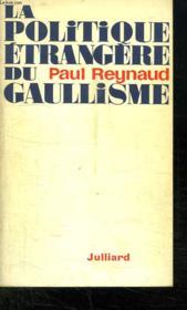 La Politique Etrangere Du Gaullisme. - Couverture - Format classique