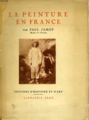 La Peinture En France - Couverture - Format classique