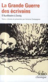 La grande guerre des écrivains ; d'Apollinaire à Zweig - Couverture - Format classique