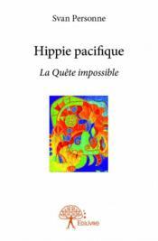 Hippie pacifique ; la quête impossible - Couverture - Format classique