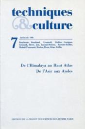 Revue Techniques Et Cultures N.7 ; De L'Himalaya Au Haut Atlas ; De L'Asie Aux Andes - Couverture - Format classique