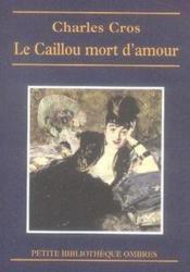 Le caillou mort d'amour - Couverture - Format classique