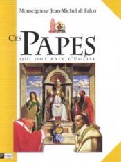 Ces Papes Qui Ont Fait L'Eglise - Couverture - Format classique