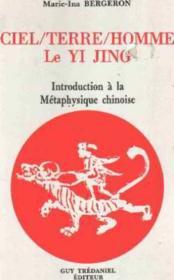 Ciel - terre - homme. le yi jing - Couverture - Format classique