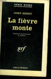 La Fievre Monte. Collection : Serie Noire N° 849 - Couverture - Format classique