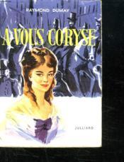 A Vous Coryse. - Couverture - Format classique