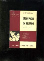 Decoupages En Feutrine Pour Petits Et Grands. - Couverture - Format classique