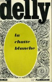 La Chatte Blanche. Collection : Delly. - Couverture - Format classique