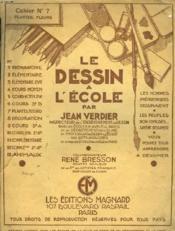 Le Dessin A L'Ecole. Cahier N°7. Plantes, Fleurs. Collaborateur Rene Bresson, Peintre Graveur. - Couverture - Format classique