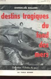 Destins Tragiques Du Fond Des Mers - Couverture - Format classique