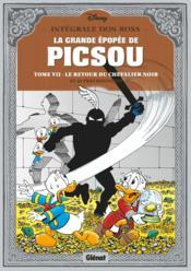 La grande épopée de Picsou ; INTEGRALE VOL.7 ; le retour du chevalier noir et autres histoires - Couverture - Format classique