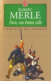 Fortune de France t.3 ; Paris, ma bonne ville - Intérieur - Format classique
