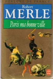 Fortune de France t.3 ; Paris, ma bonne ville - Couverture - Format classique