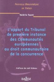 L'apport du tribunal de premiere instance des c.e. au droit commun. de la concurrence. volume 42 - n - Intérieur - Format classique