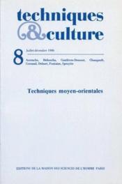 Revue Techniques Et Cultures N.8 ; Techniques Moyen-Orientales - Couverture - Format classique
