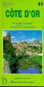 Côte d'Or ; le guide complet de ses 707 communes - Couverture - Format classique