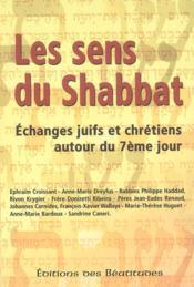 Sens Du Shabbat (Les), Echange Entre Juifs Et Chretiens Autour Du 7eme Jour - Couverture - Format classique
