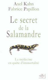 Le secret de la salamandre la medecine en quete d'immortalite - Intérieur - Format classique