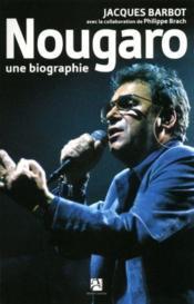 Nougaro, une biographie - Couverture - Format classique